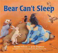 Bear Can't Sleep by Karma Wilson