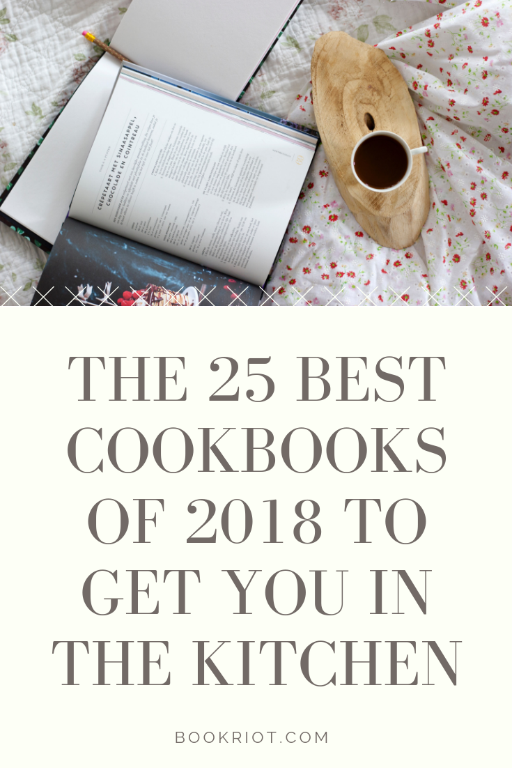 25 of the best cookbooks of 2018. Get yourself cooking with these great titles. cookbooks | book lists | awesome cookbooks | cookbooks to read | recipes