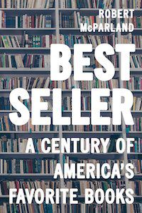 Bestseller: A Century of America's Favorite Books by Robert McParland book cover