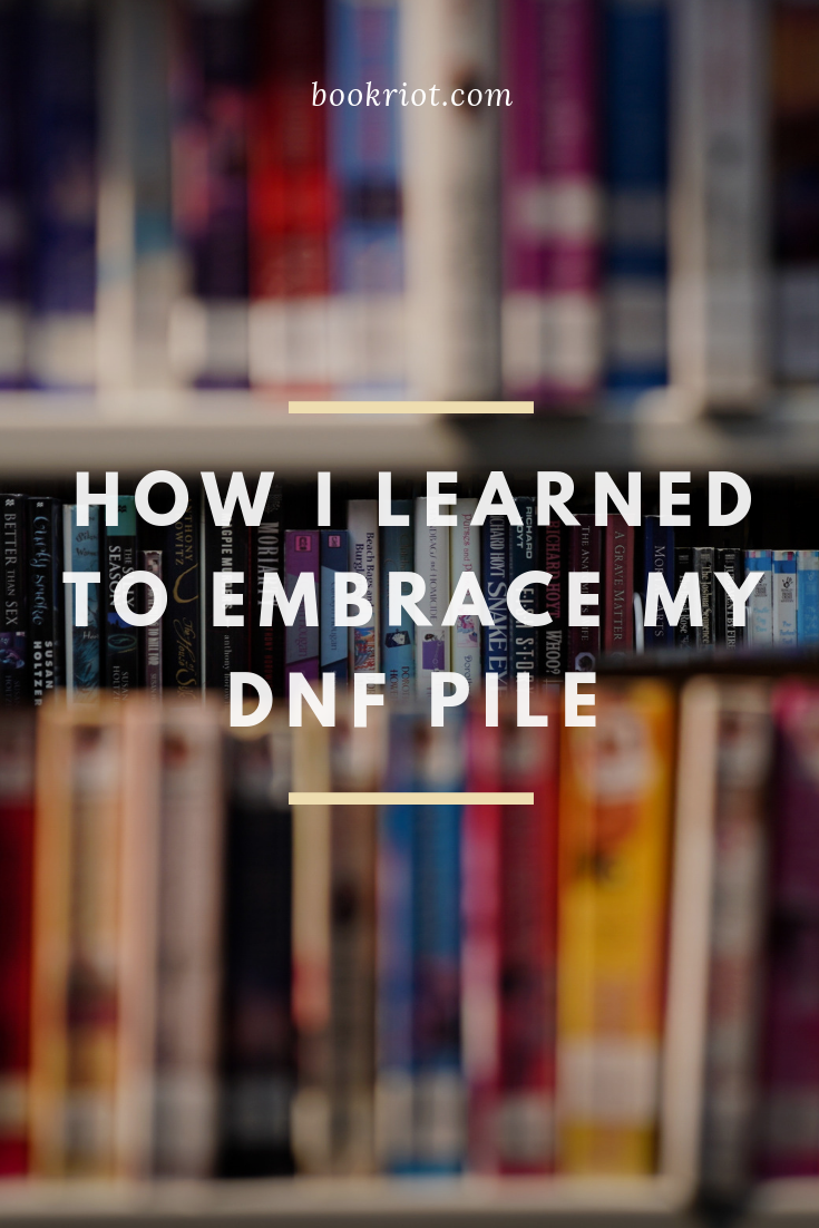 How I learned to embrace my DNF pile, with tips and tricks for how other readers can DNF without fear, too. book habits | reading habits | DNF books | how to DNF books