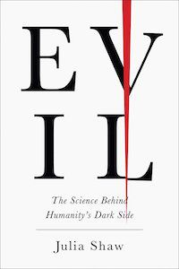 Evil: The Science Behind Humanity's Dark Side by Julia Shaw book cover