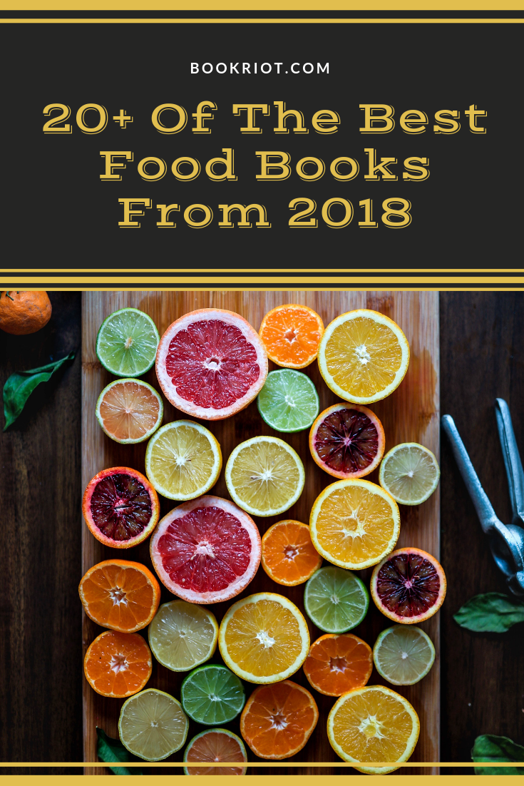 Over 20 of the best food books from 2018. Grab a snack as you dig in. book lists | food books | best food books | best food writing | best books of 2018