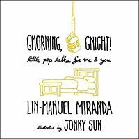 Audiobook cover of Gmorning, Gnight by Lin-Manual Miranda