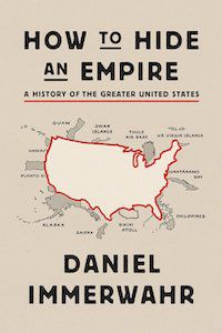 How to Hide an Empire: A History of the Greater United States by Daniel Immerwahr book cover