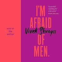 Audiobook cover of I'm Afraid of Men by Vivek Shraya