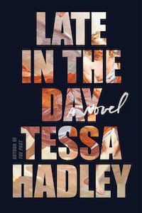 Late In the Day by Tessa Hadley book cover