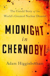 Midnight in Chernobyl: The Untold Story of the World's Greatest Nuclear Disaster by Adam Higginbotham book cover