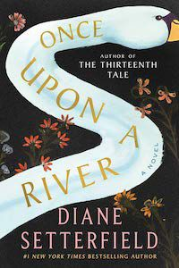 Once Upon a River by Diane Setterfield book cover