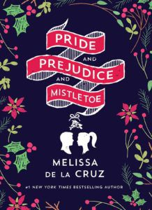 cover of Pride and Prejudice and Mistletoe by Melissa de la Cruz