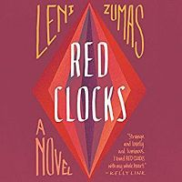 Audiobook cover of Red Clocks by Leni Zumas