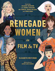Renegade Women in Film & TV by Elizabeth Weitzman book cover