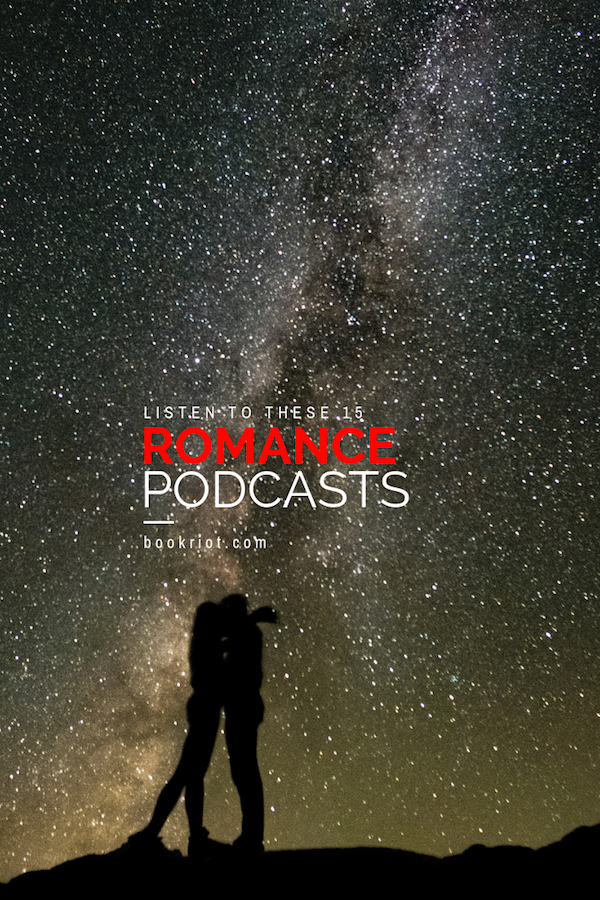 Snuggle Up with These 15 Romance Podcasts | Book Riot