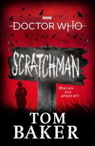 Scratchman Doctor Who Novel by Tom Baker, Book Riot