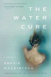 The Water Cure by Sophie Mackintosh book cover
