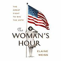 Audiobook cover of The Woman's Hour by Elaine Weiss