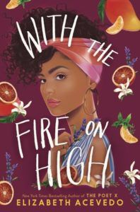 With The Fire On High from 50 YA Books That Should Be Added to Your 2019 TBR ASAP | bookriot.com