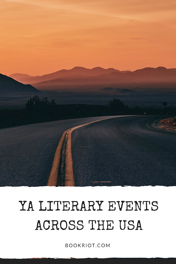 YA Literary Events across the USA literary events | events for YA readers | young adult literature | events for young adult fans | #YALit | YA book festivals