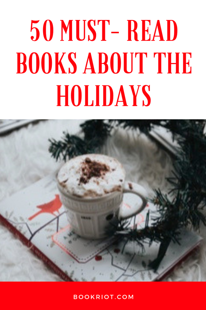 50 must-read books about the holidays. Get into the spirit of the season. book lists | holiday books | holiday books to read | must-read holiday books