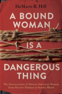 A Bound Woman is a Dangerous Thing book cover