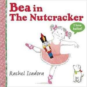 Bea in the Nutcracker by Rachel Isadora
