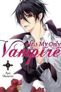 He's My Only Vampire volume 1 cover - Aya Shouoto