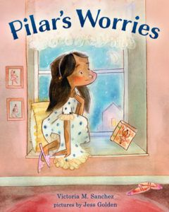 Pilar's Worries by Victoria M. Sanchez (Goodreads Author), Jess Golden (Illustrator)