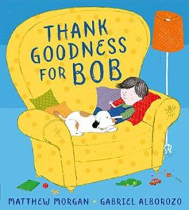 Thank Goodness for Bob by Matthew Morgan