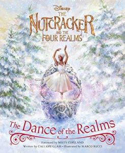 The Nutcracker and the Four Realms: The Dance of the Realms by Calliope Glass