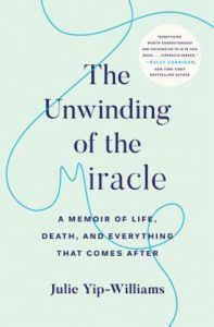 The Unwinding of a Miracle by Julie Yip-Williams - Book Riot
