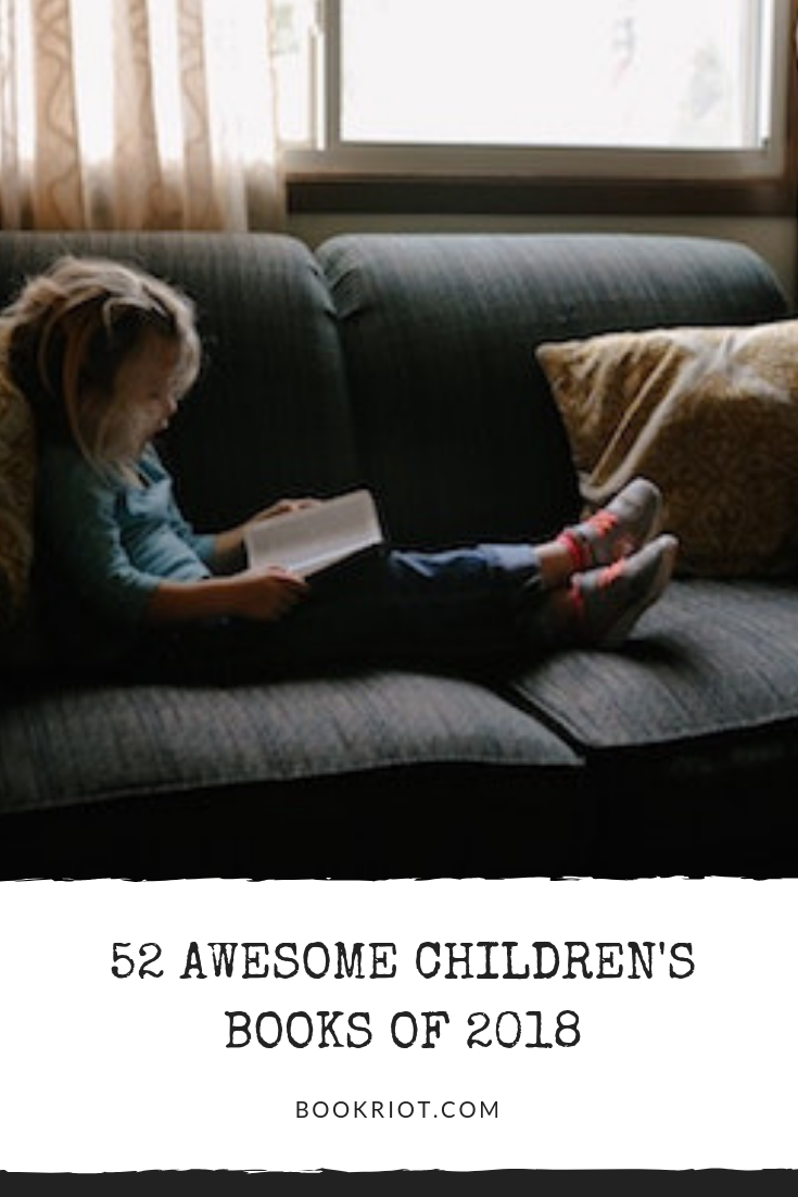 52 Awesome Children S Books Of 2018