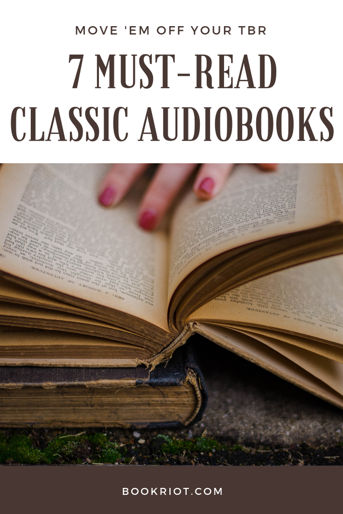 7 must-read classic audiobooks. Get 'em off your TBR and right into your ears. audiobooks | classic audiobooks | audiobook lists