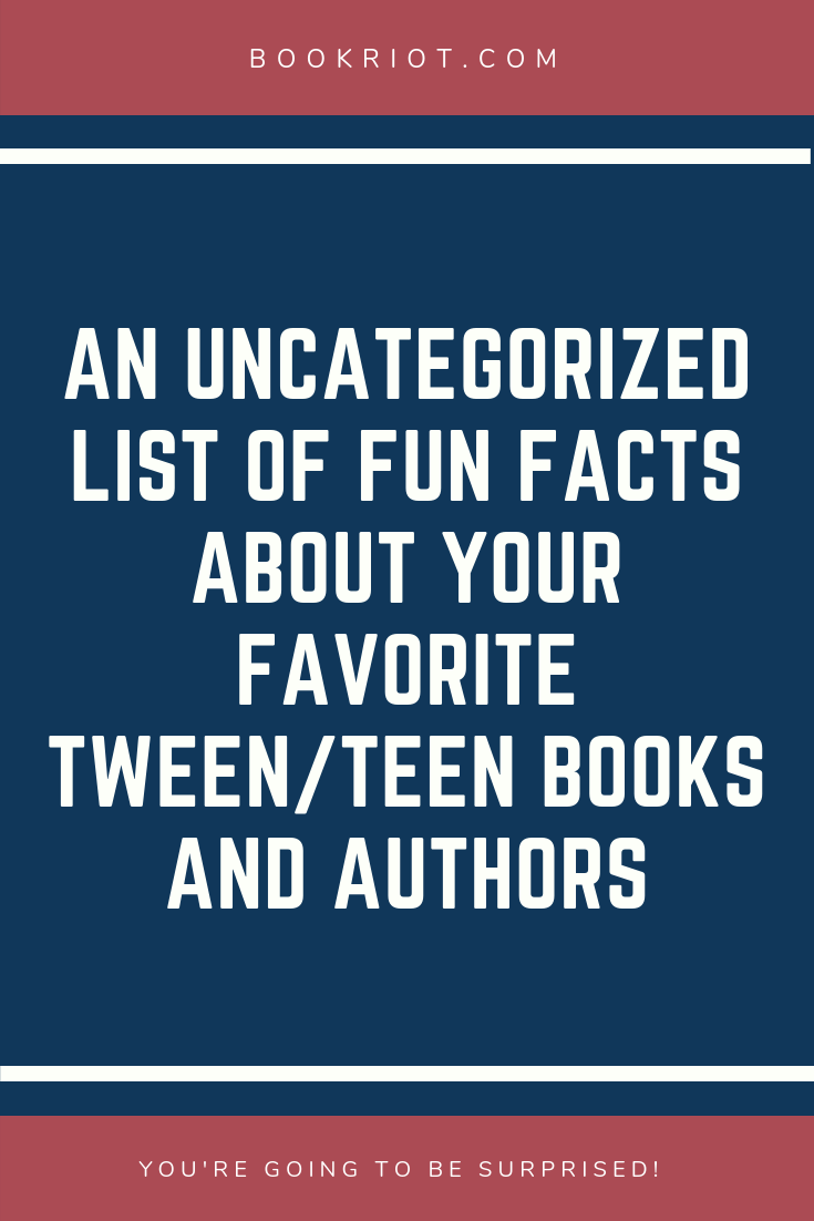 An Uncategorized List Of 15 Fun Facts About Your Favorite Tween Teen