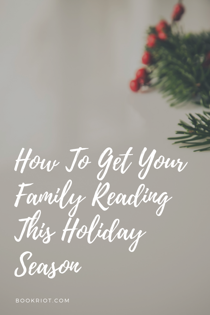 Use the holidays to connect over a great book. How to get your family reading this holiday season. holiday reading | family reading | how to