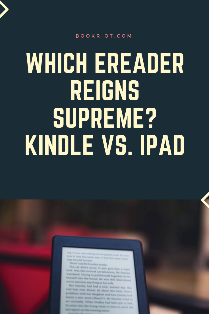 Apple Ipad Vs Kindle: Which E-Reader Reigns Supreme? Kindle Vs. IPad