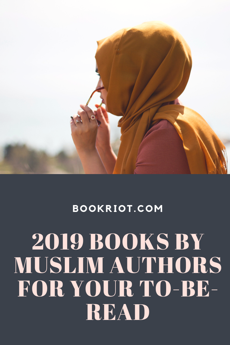 Add these 2019 books by Muslim authors to your TBR ASAP. muslim authors | books about muslims | book lists | #ownvoices books | 2019 book preview | diverse books