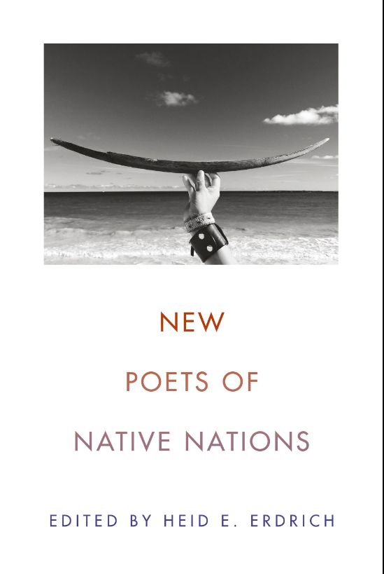 New Poets of Native Nations cover with black and white photo of a hand in a black leather wristband holding up a piece of driftwood