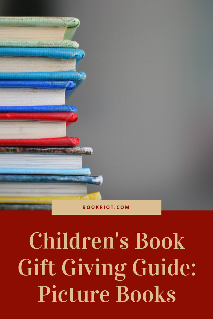 A gift giving guide to children's picture books. picture books | gift guide | children's gift guide | book gift guide | gifts for kids | book gifts for kids