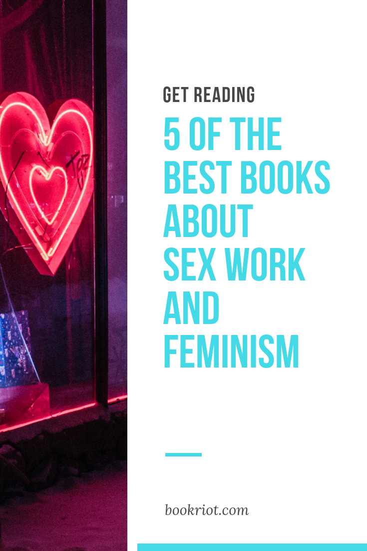 5 of the best books about sex work and feminism because yes, sex work is a feminist issue. sex work | books about sex work | feminism | books about feminism | book lists | nonfiction books