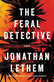 Cover of The Feral Detective by Jonathan Lethem