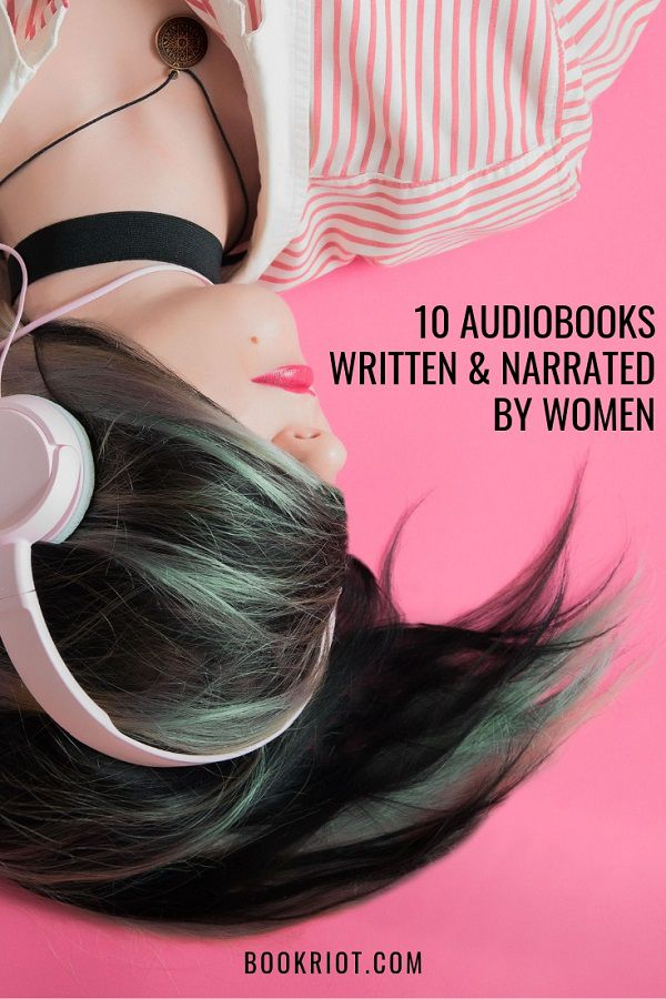 10 Mesmerizing Audiobooks Written and Narrated by Women