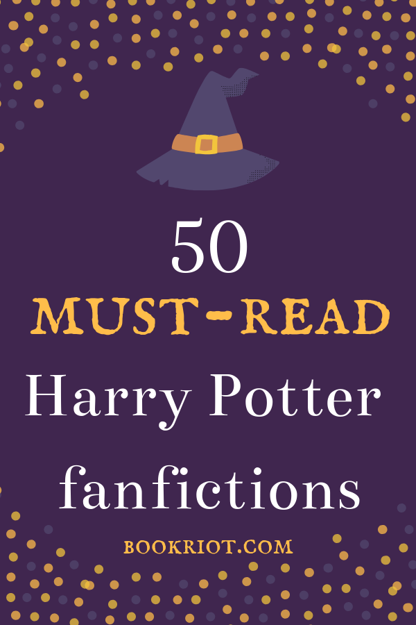 50 Must-Read Harry Potter Fan Fictions: The Best of the Best
