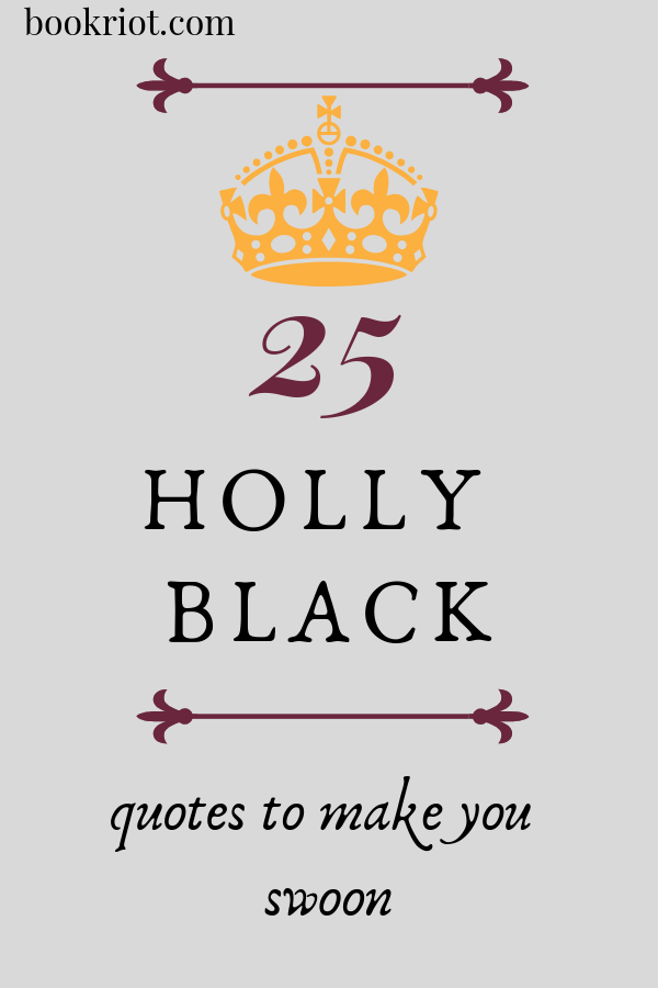 25 Holly Black Quotes To Make You Swoon Book Riot