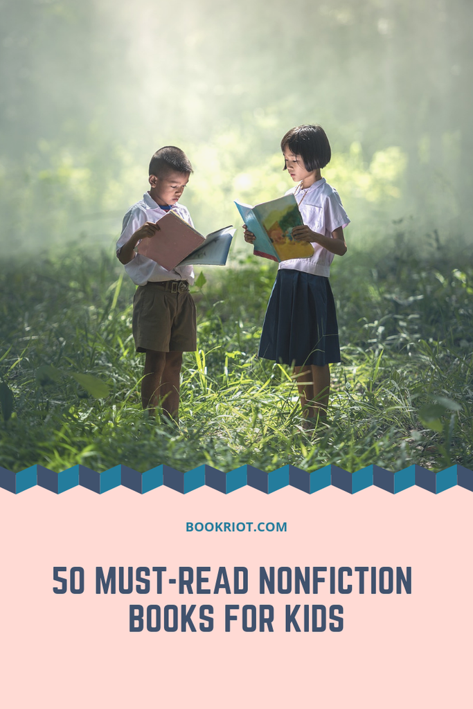 50 Must-Read Nonfiction Books for Kids