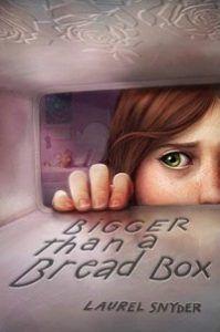 Bigger than a Bread Box_Laurel Snyder