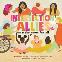 IntersectionAllies by Chelsea Johnson, LaToya Council, and Carolyn Choi, Illustrated by Ashley Seil Smith