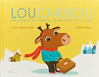 Lou Caribou, Weekdays with Mom, Weekends with Dad_Marie-Sabine_Roger