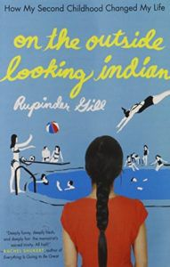 On the Outside Looking Indian: How My Second Childhood Changed My Life by Rupinder Gill