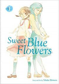 Sweet Blue Flowers volume 1 cover - Takako Shimura