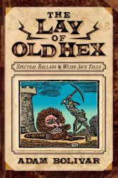 The Lay Of Old Hex by Adam Bolivar Cover