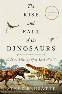 The Rise and Fall of the Dinosaurs Brusatte Cover